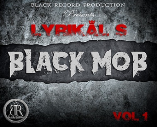 BLACK MOB VOL 1 - Lyrikal S